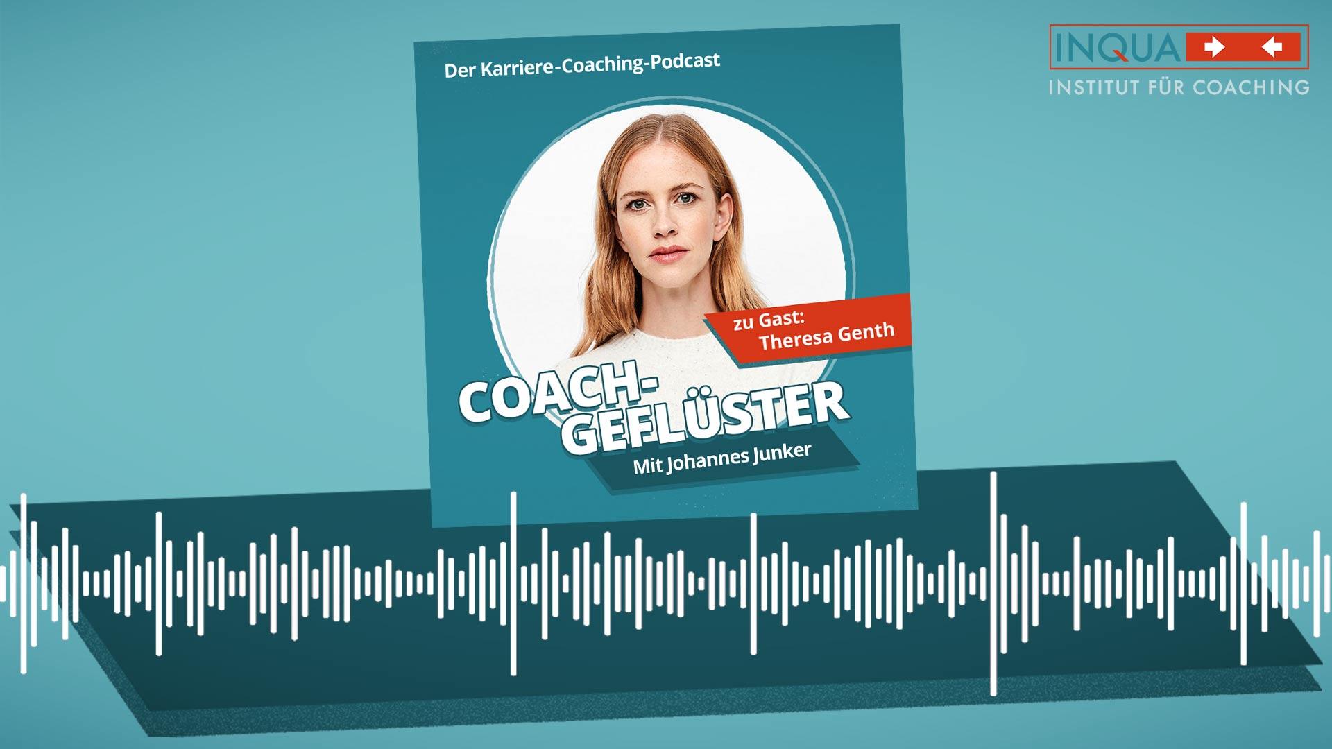 Podcast-Cover COACHGEFLÜSTER – Folge 7 mit Theresa Genth