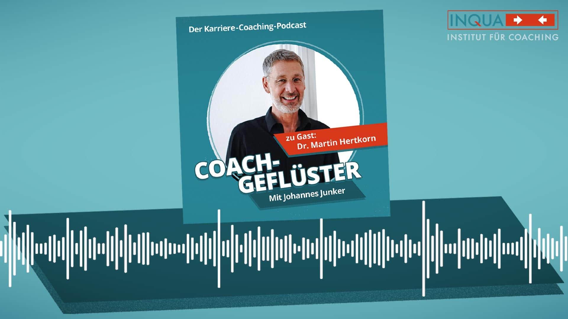 Podcast-Cover COACHGEFLÜSTER – Folge 1 mit Dr. Martin Hertkorn